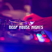 Deep House Nights by Various Artists