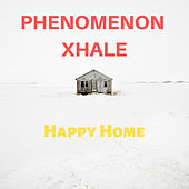 Happy home von Phenomenon Xhale