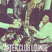 After Club Lounge by Various Artists