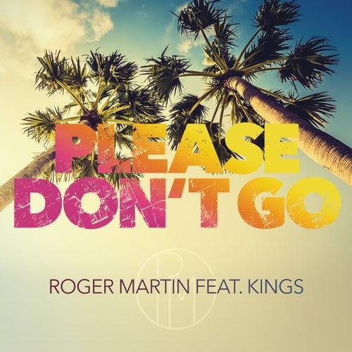 Please Don't Go von Roger Martin