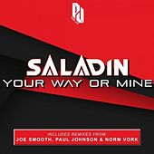 Your Way Or Mine by Saladin