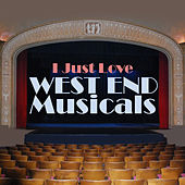 I Just Love West End Musicals de Various Artists