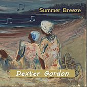 Summer Breeze von Dexter Gordon
