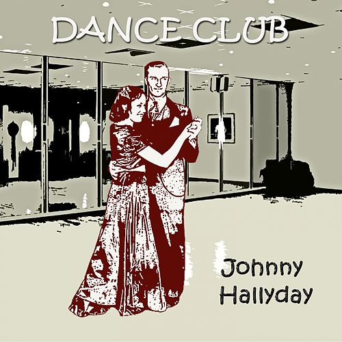 Dance Club de Johnny Hallyday