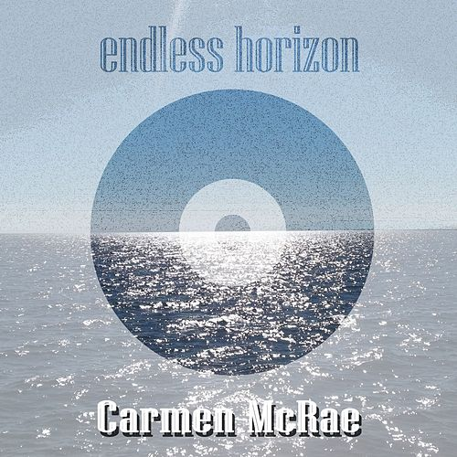 Endless Horizon de Carmen McRae