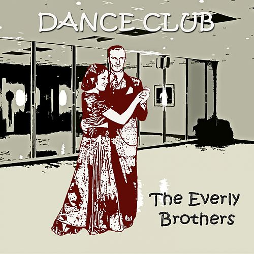 Dance Club von The Everly Brothers
