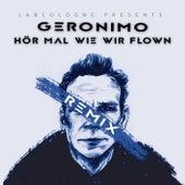 Hör mal wie wir flown (Remix) [feat. Krickz, DzumS, Benni Bandito, Chawo, Leo Loco, Benjo, MOG, AKA & Eazy] von Geronimo