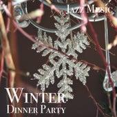 Winter Dinner Party Jazz Music di Various Artists