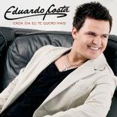Cada Dia Eu Te Quero Mais de Eduardo Costa