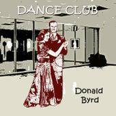 Dance Club by Donald Byrd