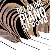 Relaxing Piano Groove de Various Artists