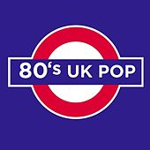 80's UK Pop by Various Artists
