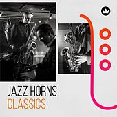 Jazz Horns Classics de Various Artists