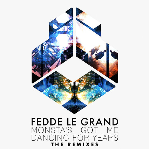 Monsta's Got Me Dancing For Years (The Remixes) de Fedde Le Grand