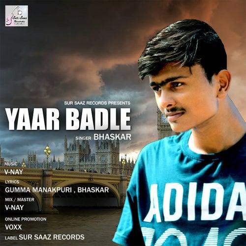 Yaar Badle by Bhaskar