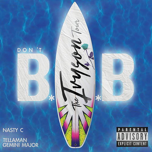 Don't BAB (The Ivyson Tour) by Nasty C