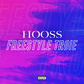 Freestyle Troie de Hooss