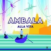 Alla Vita von Ambala