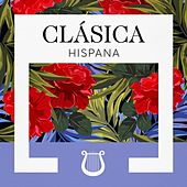 Clásica Hispana de Various Artists
