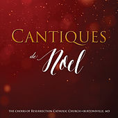 Cantiques De Noel by The Choirs of Resurrection Catholic Church