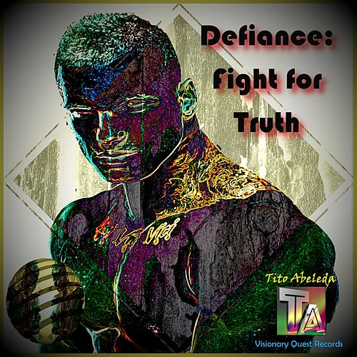 Defiance: Fight for Truth by Tito Abeleda