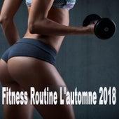 Fitness Routine L'automne 2018 (Séance Entraînment) von Various Artists