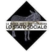 La Musica Non E' Una Cosa Seria von Lo Stato Sociale