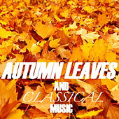 Autumn Leaves And Classical Music de Various Artists