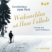 Weihnachten mit Hans Fallada. Geschichten zum Fest (Gekürzt) von Hans Fallada