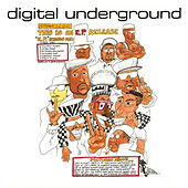 This is an E.P. Release by Digital Underground