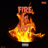 Fire Is Hot von Mac