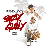 Stay Gully von Spanky Loco