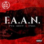 Fuck About a Nigga (FAAN) by O.z.
