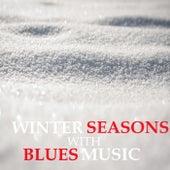 Winter Seasons With Blues Music de Various Artists