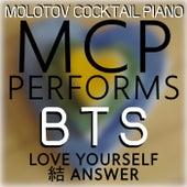 MCP Performs BTS - Love Yourself: Answer von Molotov Cocktail Piano