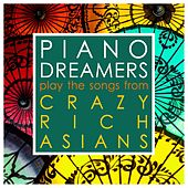 Piano Dreamers Play the Songs from Crazy Rich Asians by Piano Dreamers