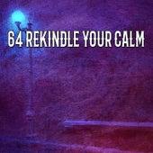 64 Rekindle Your Calm de Zen Meditation and Natural White Noise and New Age Deep Massage