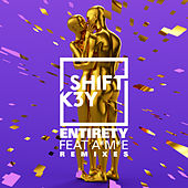Entirety (Remixes) - EP de Shift K3y