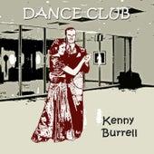 Dance Club von Kenny Burrell