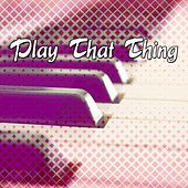 Play That Thing by Bar Lounge