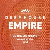 Deep-House Empire (25 Big Anthems), Vol. 3 - EP von Various Artists
