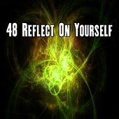 48 Reflect On Yourself by Yoga Music