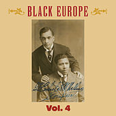 Black Europe, Vol. 4 - The First Comprehensive Documentation of the Sounds of Black People in Europe Pre-1927 de Various Artists