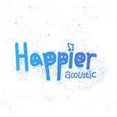 Happier (Acoustic) de Matt Johnson and Adam Christopher