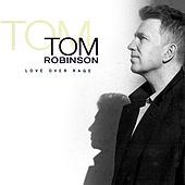 Love Over Rage von Tom Robinson