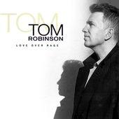 Love Over Rage de Tom Robinson
