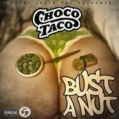 Bust a Nut by Choco Taco