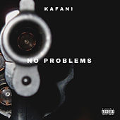 No Problems de Kafani