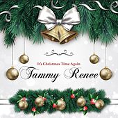 It's Christmas Time Again by Tammy Renee'