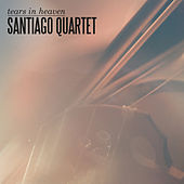 Tears In Heaven de Santiago Quartet